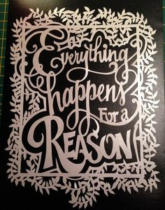 Everything happens for a reason paper cut designed by Paper Ink and Knife, hand cut by KnittyKnottyCrafts Paper Cutting Patterns, Paper Cutting Templates, Fine Paper, Paper Art, Paper Crafts, Family Tree Art, Personalised Family Tree, Paper Cut Design, Quilt Labels