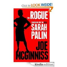 The Rogue: Searching for the Real Sarah Palin by Joe McGinniss