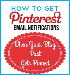How To Get Pinterest Notifications When Someone Pins An Image From Your Website - The SITS Girls