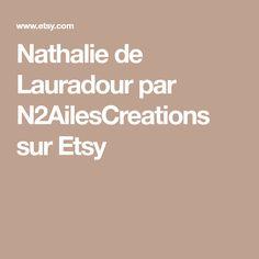 Nathalie de Lauradour par N2AilesCreations sur Etsy