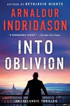 Into Oblivion : An Icelandic Thriller by Arnaldur Indridason