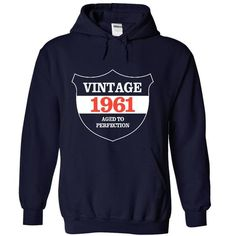 Vintage 1961 - Aged Tshirts and Hoodies T-Shirts, Hoodies (39$ ==► Order Here!)