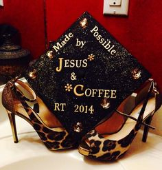 Graduation cap!!!! Made possible by Jesus and coffee! haha LOVE this idea!!! :D