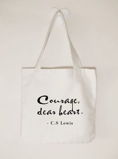 Courage dear heart, C.S Lewis quote, Canvas tote bag, Inspirational quote, Ladies tote bag, Custom text colour.