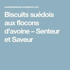Biscuits suédois aux flocons d'avoine – Senteur et Saveur