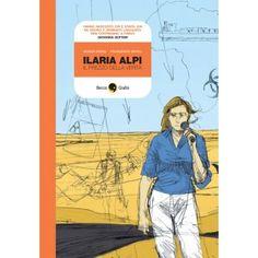 Ilaria Alpi, il prezzo della verità (2a ed.), disegni di Francesco Ripoli. Edizioni Beccogiallo, 2010