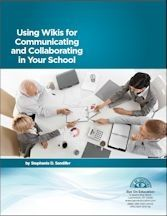 White Paper: Using Wikis for Communicating and Collaborating in Your School