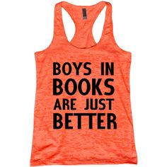 Boys in Books Are Just Better ($16) found on Polyvore featuring tops, shirts, tank tops, orange, black, women's clothing, neon shirts, racer back tank top, fish tank and racer back tank