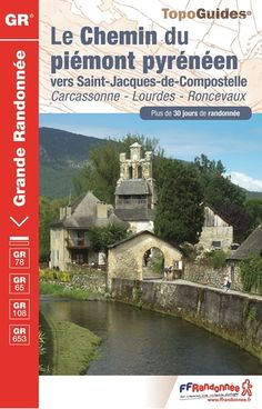 topoguide le chemin du piemont pyreneen -GR® 78, GR® 65  16€ Lourdes, Sainte Marie, Saint Jacques, Saint Jean, France, Mansions, House Styles, Alsace, Roman