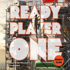 Ready Player One by Ernest Cline, narrated by Wil Wheaton