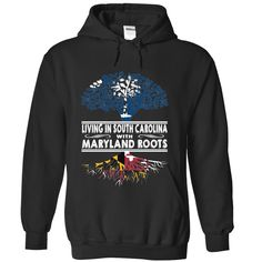 Living in South Carolina with Maryland Roots, Order HERE ==> https://www.sunfrog.com/States/Living-in-South-Carolina-with-Maryland-Roots-gdmnfabzot-Black-Hoodie.html?89701, Please tag & share with your friends who would love it , #christmasgifts #renegadelife #superbowl