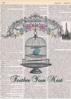 Birdcage.Inspirational.Feather your nest.altered antique.book page.gift.birthday,home deco.special.repurposed.collage.mixed media.christmas