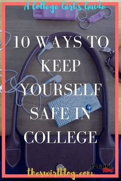 Everyone wants you to be safe in college. Your priority should be making…