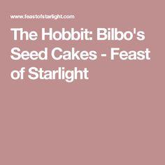 The Hobbit: Bilbo's Seed Cakes - Feast of Starlight