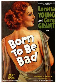 Born to Be Bad a 1934 Drama directed by Lowell Sherman, starring Loretta Young and Cary Grant. This film was rejected by the Hays Office twice before it was finally approved. Old Movie Posters, Classic Movie Posters, Cinema Posters, Movie Poster Art, Classic Movies, Vintage Posters, Old Movies, Vintage Movies, Great Movies