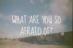 what are you so afraid of? great tat idea to remind myself to be brave