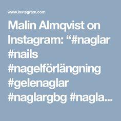 """Malin Almqvist on Instagram: """"#naglar #nails #nagelförlängning #gelenaglar #naglargbg #naglargöteborg #gbg #göteborg #instanails #instagood #nailstagram #naillove…"""""""