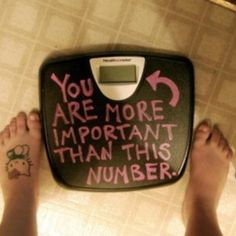 Sometimes it's good to have a reminder that getting healthy is way more important than the number on the scale