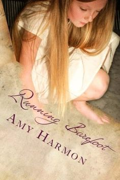 Running Barefoot by Amy Harmon
