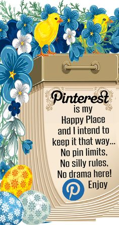 Pinterest is my Happy Place and I intend to keep it that way... No pin limits, No silly rules, No drama here <3 Tam <3