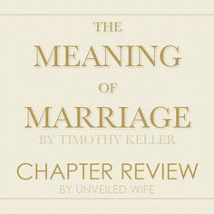 The Meaning Of Marriage By Timothy Keller – Sex And Marriage by @unveiledwife