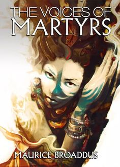 The Voices of Martyrs by Maurice BroaddusOh dear.I see I'm the first person on GoodReads to review this, and I'm afraid this isn't a glowing review. I re
