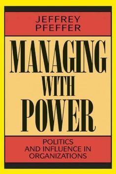 Managing With Power: Politics and Influence in Organizati... https://www.amazon.com/dp/0875844405/ref=cm_sw_r_pi_dp_x_h5U5zbNTR9S7Z