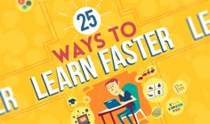 This infographic runs you through 25 of the most effective ways to set your body and your mind to the task of learning new things.