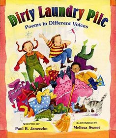Dirty Laundry Pile: Poems in Different Voices by Paul B. Janeczko, illustrated by Melissa Sweet