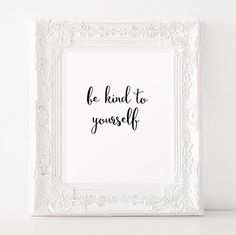 Typography poster Be kind to yourself Home decor Wall art Self love Affirmation Minimalist print Modern calligraphy Wisdom quote Self care