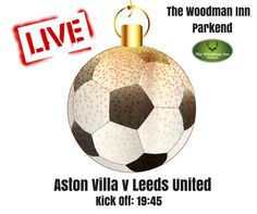 Aston Villa v Leeds United :-) Come in and join us tonight for all the action.. #thewoodmaninn #forestofdean #football #christmas #newyear www.thewoodmanparkend.co.uk