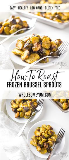 Oven Roasted Frozen Brussels Sprouts Recipe - See how to roast frozen Brussels sprouts so they're browned & delicious! This oven roasted frozen Brussels sprouts recipe is EASY, with 5 minutes prep time. Roast Frozen Brussel Sprouts, Brussel Sprouts In Oven, Frozen Vegetable Recipes, Veggie Recipes, Keto Recipes, Clean Recipes, Free Recipes, Healthy Brussel Sprout Recipes, Best Brussel Sprout Recipe