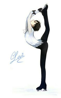 Levi<<< idk why he's figure skating but I love it
