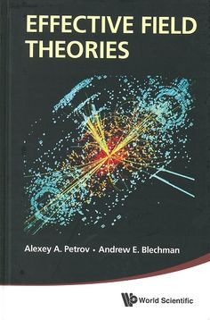 Effective field theories / Alexey A. Petrov, Andrew E. Blechman