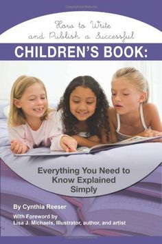 How to Write and Publish a Successful Children's Book: Everything You Need to Know Explained Simply (Creative Writing Creative Writ) by Cynthia Resser. $16.29. Series - Creative Writing Creative Writ. Publication: January 8, 2010. Publisher: Atlantic Publishing Group Inc. (January 8, 2010)
