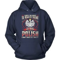 I Have The Right To Remain Silent, Being Polish I Don't Have That Ability