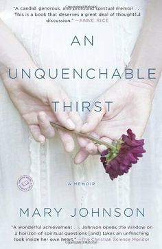 An Unquenchable Thirst: A Memoir by Mary Johnson, http://www.amazon.com/dp/0385527489/ref=cm_sw_r_pi_dp_Jr2qrb1Y9KZ2V