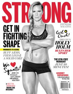 Holly Holm gracing the cover of STRONG Fitness Mag! Subscribe today!