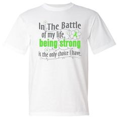 Non-Hodgkins Lymphoma In The Battle of My Life, Being Strong is The Only Choice I Have American Made T-Shirts #NonHodgkinsLymphomaStrong #NonHodgkinsLymphomaAwareness #NonHodgkinsLymphomaShirts