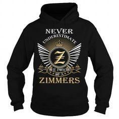 I Love Never Underestimate The Power of a ZIMMERS - Last Name, Surname T-Shirt Shirts & Tees