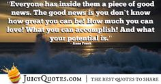 Enjoy these encouraging quotes and sayings collection. These quotes are perfect man and women, young and old. Also, check out our inspirational quotes. - Page 3 Anne Frank, Page 3, Encouragement Quotes, Be Yourself Quotes, Good News, Best Quotes, Inspirational Quotes, Sayings, Life Coach Quotes