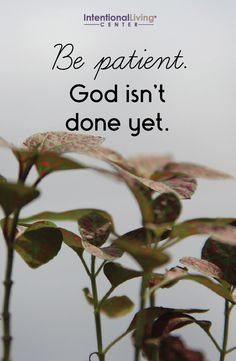 God is still working in your life. Be patient!