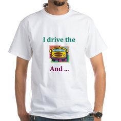 School Bus Driver Shirt on CafePress.com.   And I'm watching you.