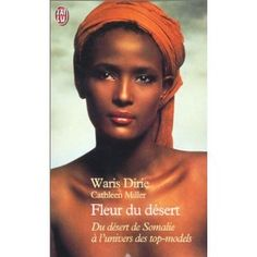 Desert Flower, The Extraordinary Journey of a Desert Nomad - Waris Dirie