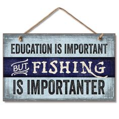 Hanging Wooden Sign Funny Fishing Sign With Rustic Blue Design Education Is Important But Fishing Is More Importanter Home Decoration Pictures Home Decoration Pieces From Meijiafei, $38.2| Dhgate.Com