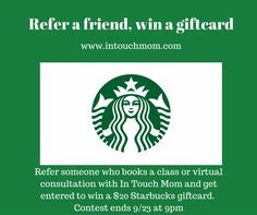 Win a $50 MasterCard gift card or a $20 Starbucks card! Book a VIRTUAL breastfeeding class/consultation OR refer someone who books a consult.