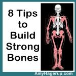 Here are 8 tips to build strong bones that you can implement right away.