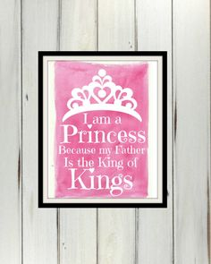I Am A Princess Because My Father Is The King Of Kings Nursery Baby Little Girl Room Decor Instant Download  Printable Art Digital File 8x10 on Etsy, $5.00