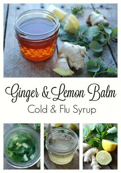 How to make an easy Ginger & Lemon Balm Cold & Flu Syrup for your natural medicine cabinet