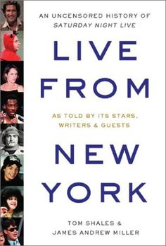 0e328e940c Live from New York: An Uncensored History of Saturday Night Live As Told by  Its